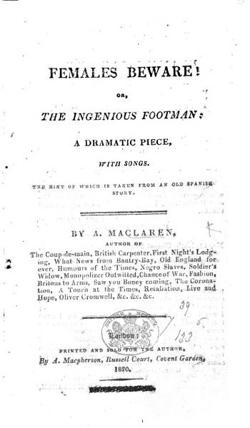 Download Females Beware  or the Ingenious Footman  a dramatic piece  in one act   with songs Book