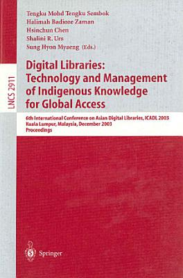 Digital Libraries  Technology and Management of Indigenous Knowledge for Global Access PDF