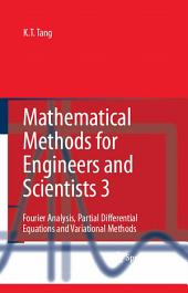 Mathematical Methods for Engineers and Scientists 3: Fourier Analysis, Partial Differential Equations and Variational Methods