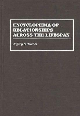 Encyclopedia of Relationships Across the Lifespan