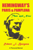 Hemingway's Paris and Pamplona, Then, and Now