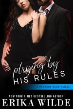 Playing by his Rules: The Players Club, Book 7