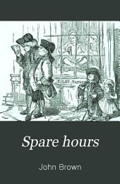Spare Hours: John Leech, Marjorie Fleming and other papers