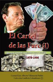 El cartel de las Farc (I): Finanzas del terrorismo comunista contra Colombia