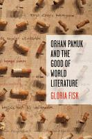 Orhan Pamuk and the Good of World Literature PDF