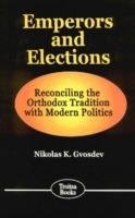 Emperors and Elections: Reconciling the Orthodox Tradition with Modern Politics