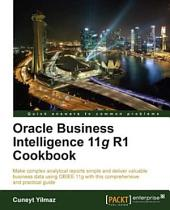 Oracle Business Intelligence 11g R1 Cookbook