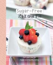 The Sugar-Free Kitchen: Simple sugar-free recipes for any occasion