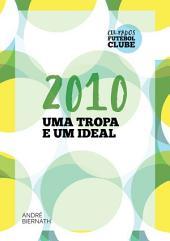2010 Uma Tropa E Um Ideal