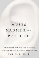 Muses, Madmen, and Prophets