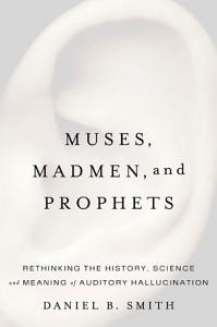 Muses  Madmen  and Prophets Book