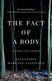 The Fact of a Body – A Murder and a Memoir