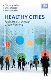 Healthy Cities: Public Health through Urban Planning