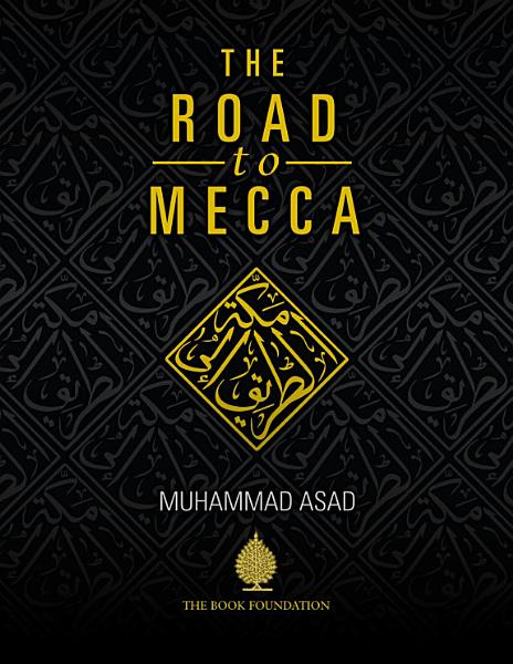 Download The Road To Mecca Book