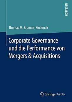 Corporate Governance und die Performance von Mergers   Acquisitions PDF