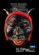 The Mask Beyond the Scene  Proceedings International Symposium  Dialogue Among Cultures  Carnivals in the World