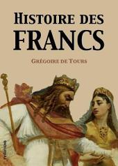 Histoire des Francs (Version intégrale)