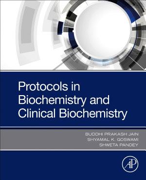 Protocols in Biochemistry and Clinical Biochemistry