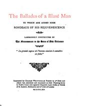 The Ballades of a Blasé Man: To which are Added Some Rondeaux of His Rejuvenescence