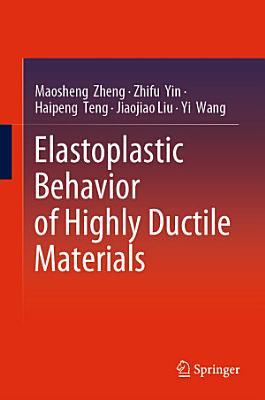Elastoplastic Behavior of Highly Ductile Materials