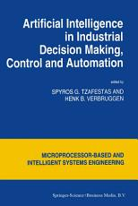 Artificial Intelligence in Industrial Decision Making  Control and Automation PDF