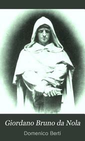 Giordano Bruno da Nola: sua vita e sua dottrina