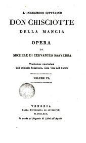 L'Ingegnoso cittadino Don Chisciotte della Mancia: Volume 6