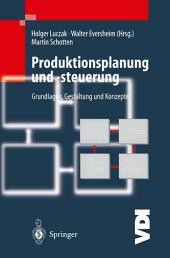 Produktionsplanung und -steuerung: Grundlagen, Gestaltung und Konzepte