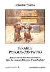 """Israele Popolo-Contatto: Per una storia della relazione tra un falso dio chiamato Yahweh e il """"popolo eletto"""""""