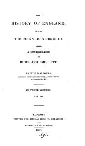The history of England, during the reign of George iii: Volume 3