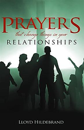 Prayers that Change things in your Relationships PDF