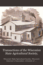 Transactions of the Wisconsin State Agricultural Society: Volume 9
