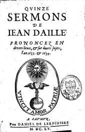 Quinze sermons prononcez en divers lieux et sur divers sujets, l'an 1653 et 1654