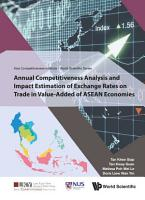 Annual Competitiveness Analysis And Impact Estimation Of Exchange Rates On Trade In Value added Of Asean Economies PDF