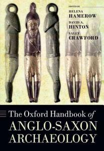 The Oxford Handbook of Anglo Saxon Archaeology Book