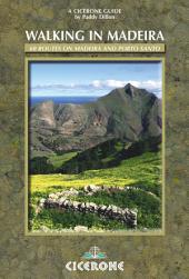 Walking in Madeira: 60 routes on Madeira and Porto Santo, Edition 2