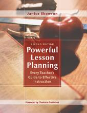 Powerful Lesson Planning: Every Teacher's Guide to Effective Instruction, Edition 2