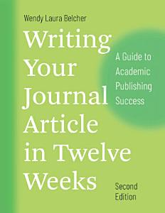 Writing Your Journal Article in Twelve Weeks  Second Edition Book