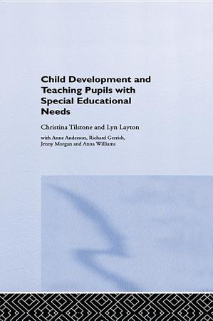 Child Development and Teaching Pupils with Special Educational Needs PDF