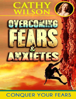 Overcoming Fear   Anxieties  Conquering Fear Itself