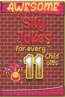Awesome Sily Jokes for Every 11 Child Old