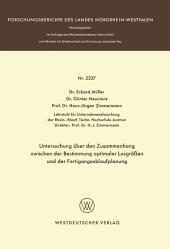 Untersuchung über den Zusammenhang zwischen der Bestimmung optimaler Losgrößen und der Fertigungsablaufplanung
