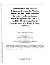 Mathematics and Science Education Around the World: What Can We Learn From The Survey of Mathematics and Science Opportunities (SMSO) and the Third International Mathematics and Science Study (TIMSS)?
