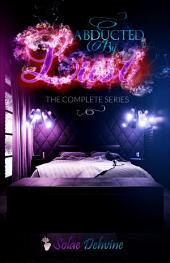 Abducted By Lust: The Complete Series