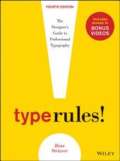 Type Rules: The Designer's Guide to Professional Typography, Edition 4