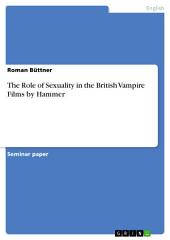 The Role of Sexuality in the British Vampire Films by Hammer