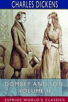 Dombey and Son  Volume II  Esprios Classics  PDF