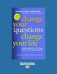 Change Your Questions Change Your Life Large Print 16pt  Book PDF