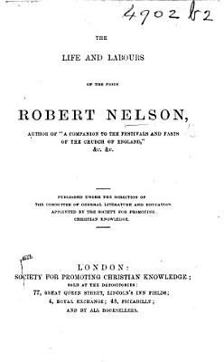 The Life and Labours of the Pious Robert Nelson PDF