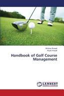 Handbook of Golf Course Management
